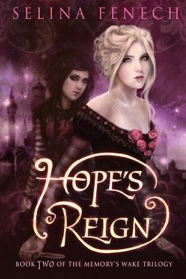 Hope's Reign (Memory's Wake) (Volume 2), Fenech, Selina