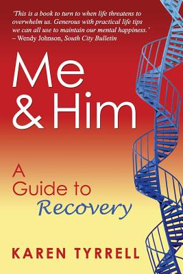 Me and Him: A Guide to Recovery, Karen Tyrrell