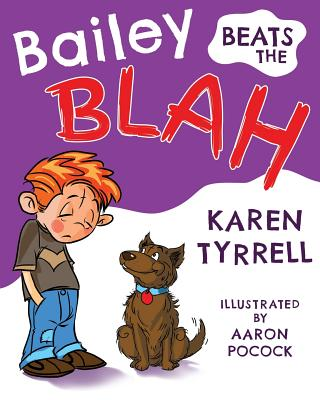 Bailey Beats the Blah, Karen Tyrrell