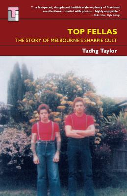Top Fellas: The Story Of Melbourne's Sharpie Cult �, Tadhg Taylor