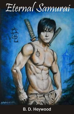 Eternal Samurai, Heywood, B. D.