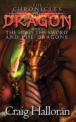 Image for The Chronicles of Dragon:  The Hero, the Sword and the Dragons (Volume 1)