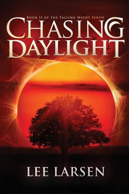 Chasing Daylight (Falling Night, Book Two), Larsen, Lee