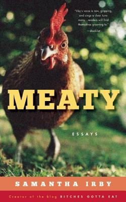 "Image for ""Meaty: Essays by Samantha Irby, Creator of the Blog BitchesGottaEat"""