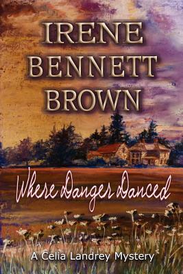 Where Danger Danced, Brown, Irene Bennett