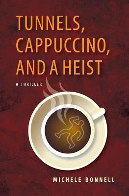 Image for Tunnels, Cappuccino, And A Heist