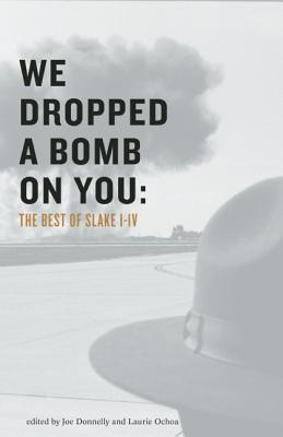 Image for We Dropped A Bomb on You: The Best of Slake I-IV