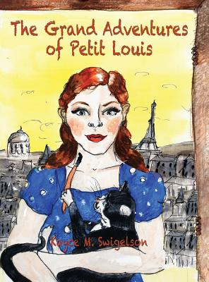 The Grand Adventures of Petit Louis, Swigelson, Kayce M.