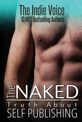Image for The Naked Truth About Self-Publishing