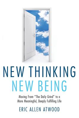 New Thinking New Being, Atwood, Eric