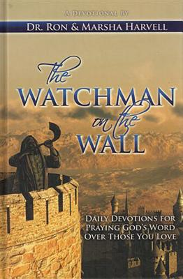 Image for The Watchman on the Wall: Daily Devotions for Praying God's Word Over Those You Love