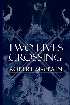 Two Lives Crossing, MacBain, Robert