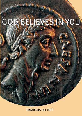 God Believes in You (Mirror Word), Du Toit, Francois