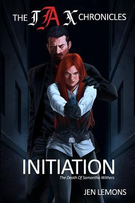 The JAX Chronicles: Initiation (Volume 1), Lemons, Jen