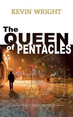 The Queen of Pentacles: The Danse, Book 2 (Volume 2), Wright, Kevin