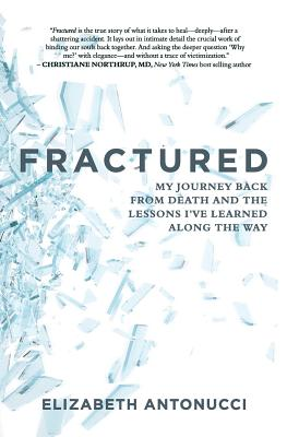 Image for Fractured: My Journey Back From Death and the Lessons I've Learned Along The Way