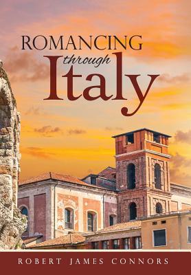 Romancing Through Italy, Connors, Robert James