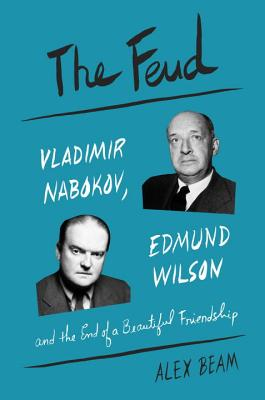 Image for Feud: Vladimir Nabokov, Edmund Wilson, and the End of a Beautiful Friendship