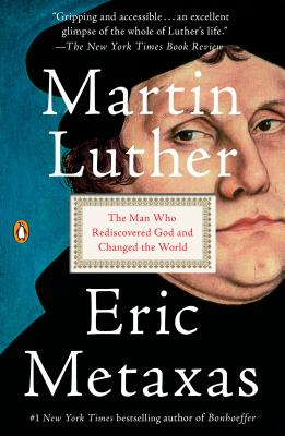 Image for Martin Luther: The Man Who Rediscovered God and Changed the World