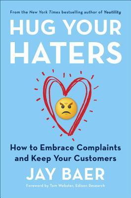 Image for Hug Your Haters: How to Embrace Complaints and Keep Your Customers