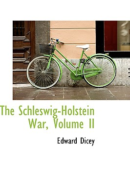 The Schleswig-Holstein War, Volume II, Edward Dicey (Author)