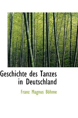 Geschichte des Tanzes in Deutschland (German Edition), B�hme, Franz Magnus