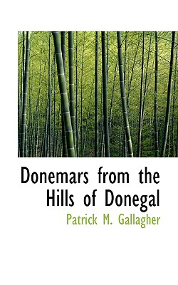 Donemars from the Hills of Donegal, Gallagher, Patrick M.