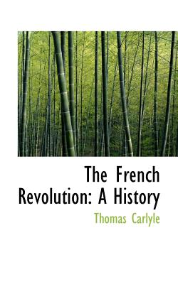 The French Revolution: A History, Carlyle, Thomas
