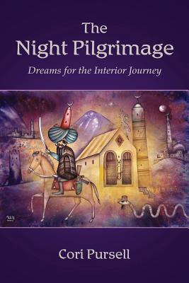 The Night Pilgrimage: Dreams for the Interior Journey, Cori Pursell