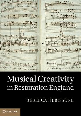 Musical Creativity in Restoration England, Herissone, Dr Rebecca