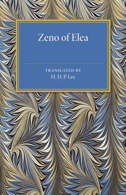 Zeno of Elea: A Text, with Translation and Notes (Cambridge Classical Studies), Lee, H. D. P.