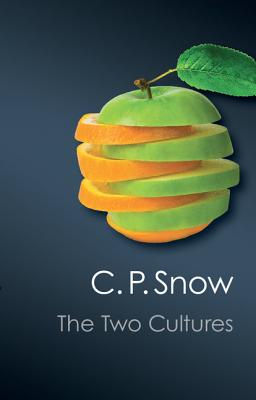 The Two Cultures (Canto Classics), C. P. Snow