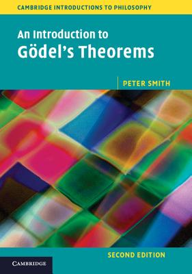 Image for An Introduction to Gödel's Theorems (Cambridge Introductions to Philosophy)