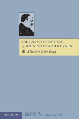 The Collected Writings of John Maynard Keynes (Volume 3), Keynes, John Maynard