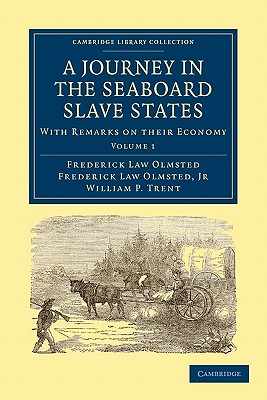 Image for A Journey in the Seaboard Slave States: With Remarks on their Economy (Cambridge Library Collection - North American History)