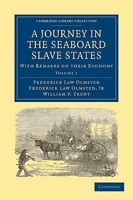 Image for A Journey in the Seaboard Slave States 2 Volume Paperback Set: With Remarks on their Economy (Cambridge Library Collection - History)
