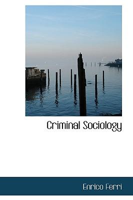 Criminal Sociology, Ferri, Enrico