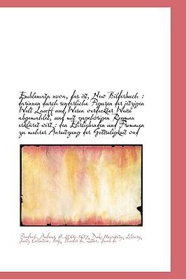 Emblemata nova, das ist, New Bilderbuch: darinnen durch sonderliche Figuren der jetzigen Welt Lauff (German Edition), Friedrich