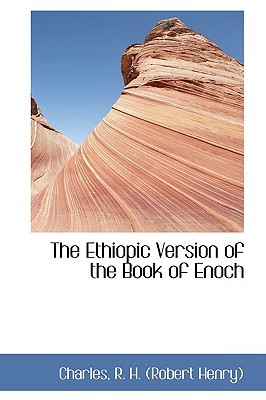 The Ethiopic Version of the Book of Enoch, R. H. (Robert Henry), Charles