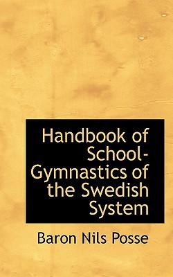 Handbook of School-Gymnastics of the Swedish System, Posse, Baron Nils