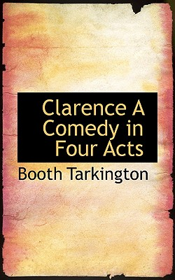 Image for Clarence A Comedy in Four Acts