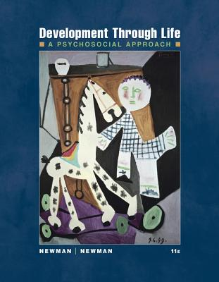 Development Through Life: A Psychosocial Approach (PSY 232 Developmental Psychology), Newman, Barbara M.; Newman, Philip R.