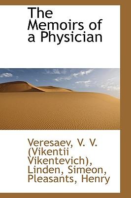 The Memoirs of a Physician, V. V. (Vikentii Vikentevich), Veresaev