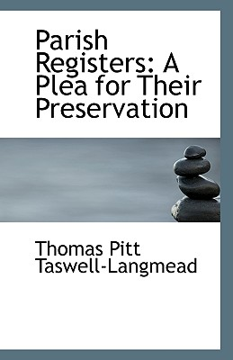 Parish Registers: A Plea for Their Preservation, Taswell-Langmead, Thomas Pitt