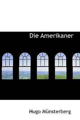 Die Amerikaner, Mnsterberg, Hugo; Munsterberg, Hugo