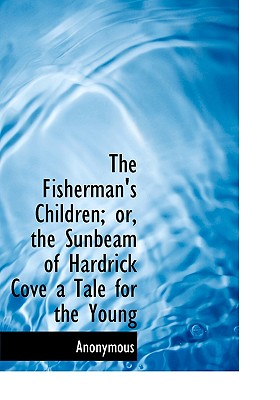 Image for The Fisherman's Children; or, the Sunbeam of Hardrick Cove a Tale for the Young