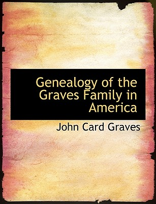 Image for Genealogy of the Graves Family in America