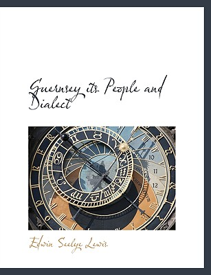 Guernsey its People and Dialect, Lewis, Edwin Seelye