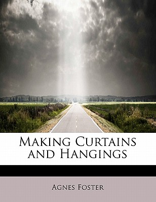 Making Curtains and Hangings, Foster, Agnes
