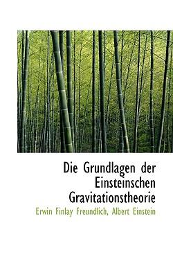 Die Grundlagen der Einsteinschen Gravitationstheorie, Einstein, Albert; Freundlich, Erwin Finlay
